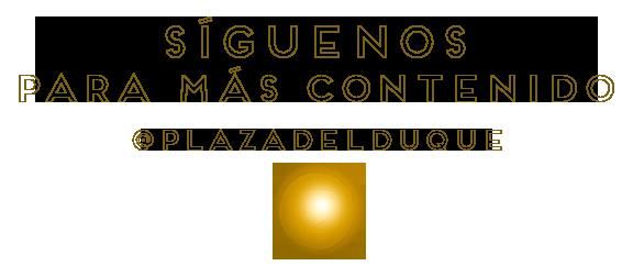 Síguenos_Plaza del Duque